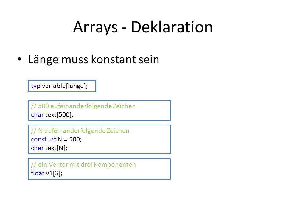 Arrays - Deklaration Länge muss konstant sein typ variable[länge];